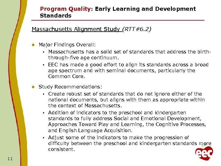 Program Quality: Early Learning and Development Standards Massachusetts Alignment Study (RTT#6. 2) l l