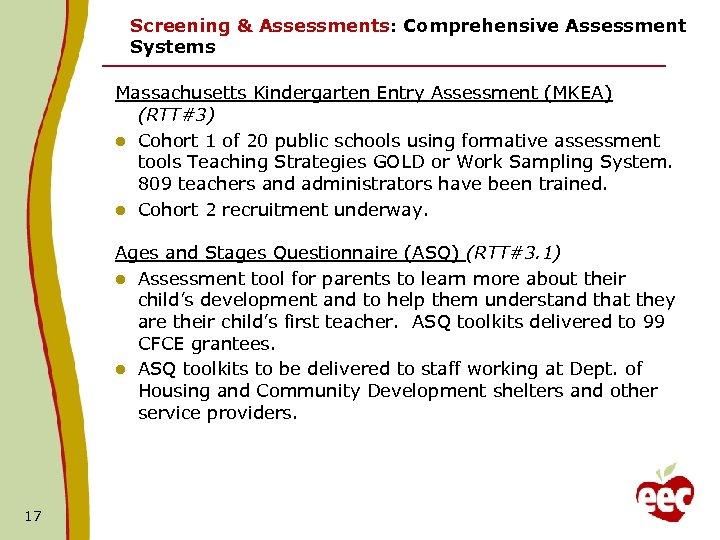 Screening & Assessments: Comprehensive Assessment Systems Massachusetts Kindergarten Entry Assessment (MKEA) (RTT#3) l Cohort