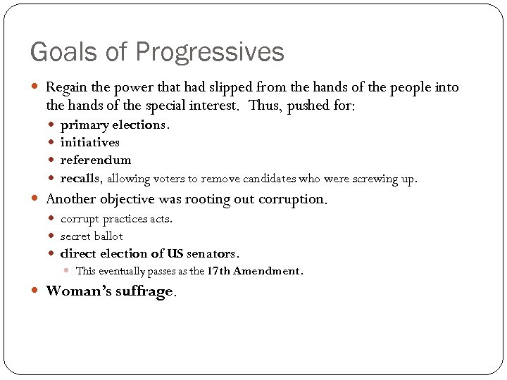 Goals of Progressives Regain the power that had slipped from the hands of the