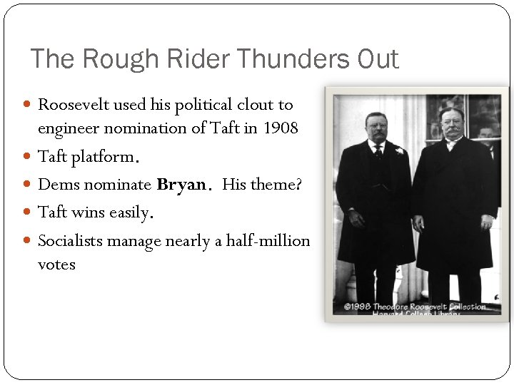 The Rough Rider Thunders Out Roosevelt used his political clout to engineer nomination of