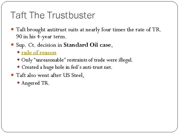 Taft The Trustbuster Taft brought antitrust suits at nearly four times the rate of