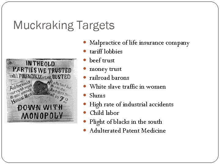 Muckraking Targets Malpractice of life insurance company tariff lobbies beef trust money trust railroad