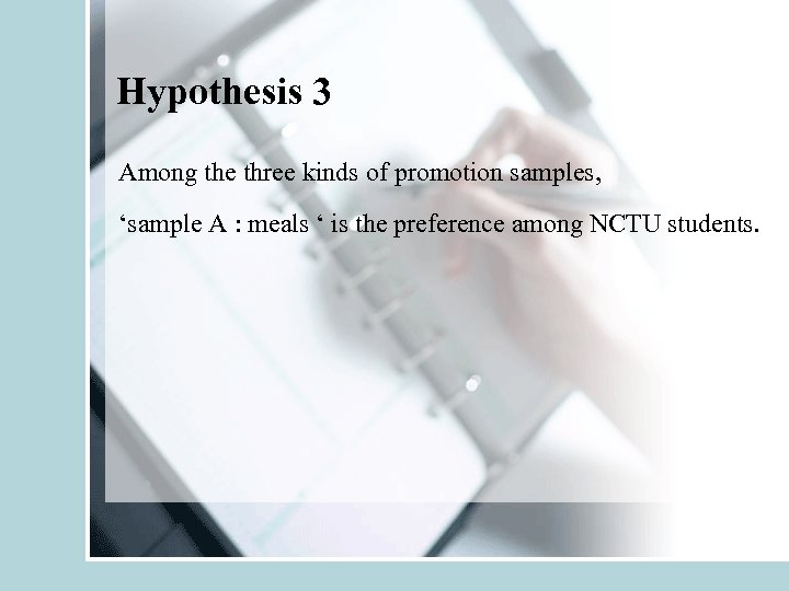 Hypothesis 3 Among the three kinds of promotion samples, 'sample A : meals '
