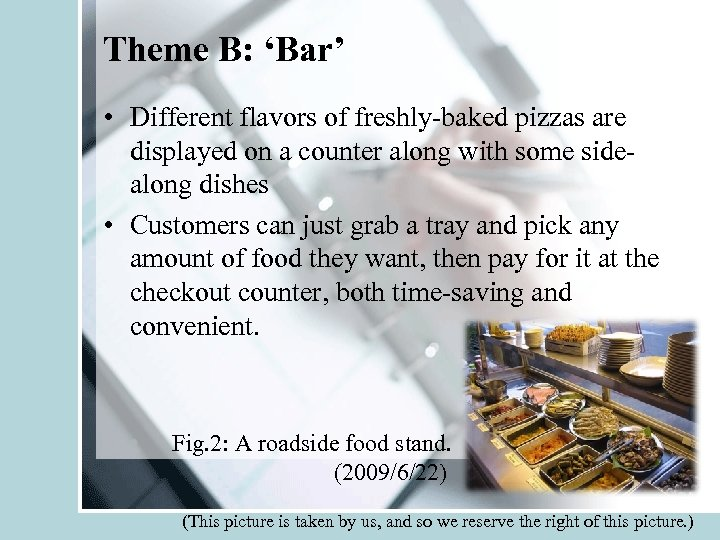 Theme B: 'Bar' • Different flavors of freshly-baked pizzas are displayed on a counter