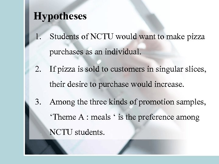 Hypotheses 1. Students of NCTU would want to make pizza purchases as an individual.