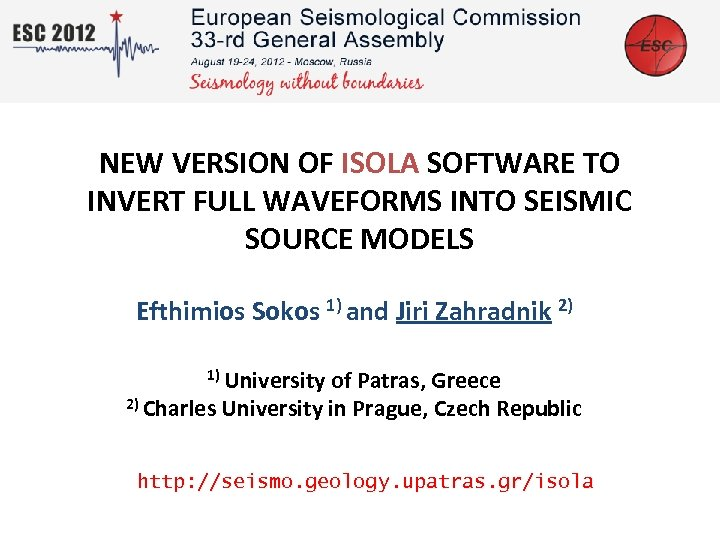NEW VERSION OF ISOLA SOFTWARE TO INVERT FULL WAVEFORMS INTO SEISMIC SOURCE MODELS Efthimios