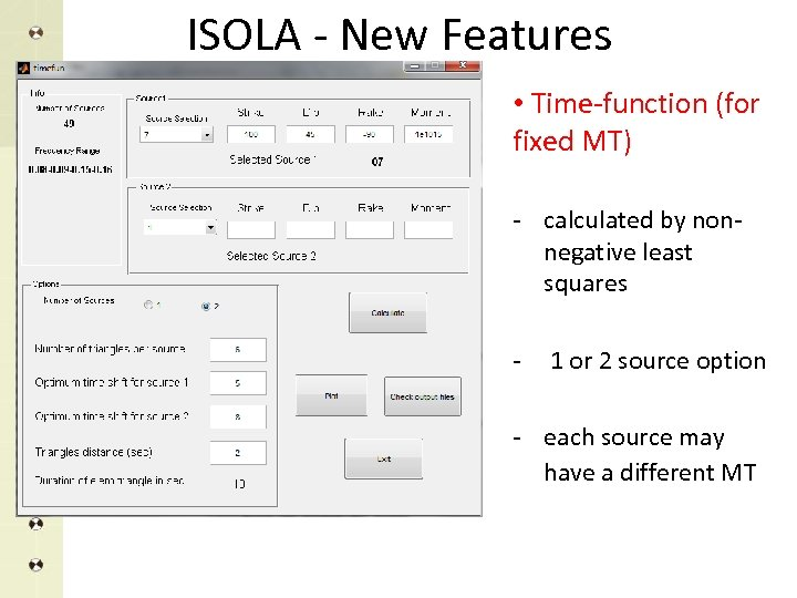 ISOLA - New Features • Time-function (for fixed MT) - calculated by nonnegative least