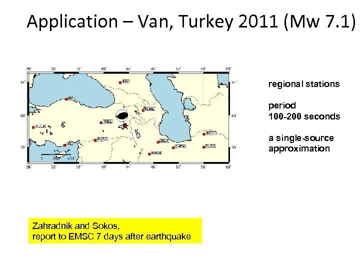 Application – Van, Turkey 2011 (Mw 7. 1) regional stations period 100 -200 seconds