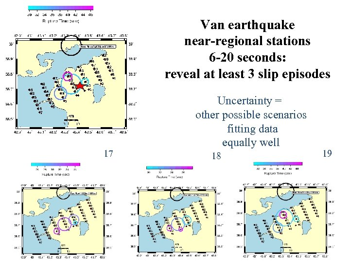 Van earthquake near-regional stations 6 -20 seconds: reveal at least 3 slip episodes 17