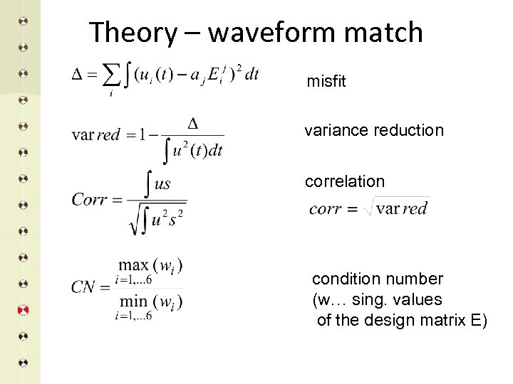 Theory – waveform match misfit variance reduction correlation condition number (w… sing. values of