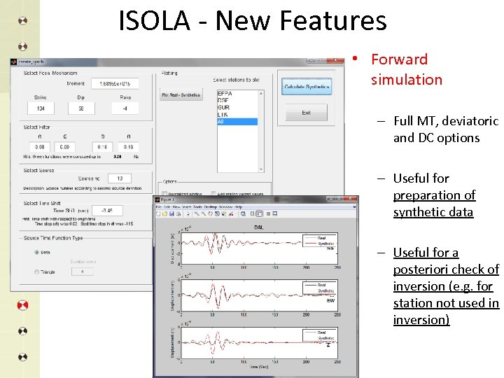 ISOLA - New Features • Forward simulation – Full MT, deviatoric and DC options