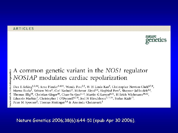 Nature Genetics 2006; 38(6): 644 -51 (epub Apr 30 2006).