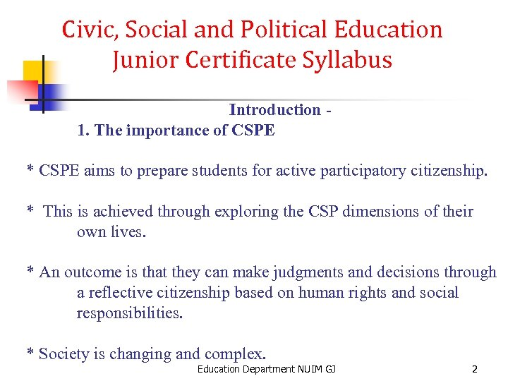 Civic, Social and Political Education Junior Certificate Syllabus Introduction 1. The importance of CSPE