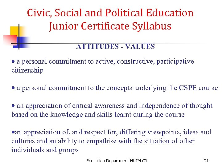 Civic, Social and Political Education Junior Certificate Syllabus ATTITUDES - VALUES · a personal