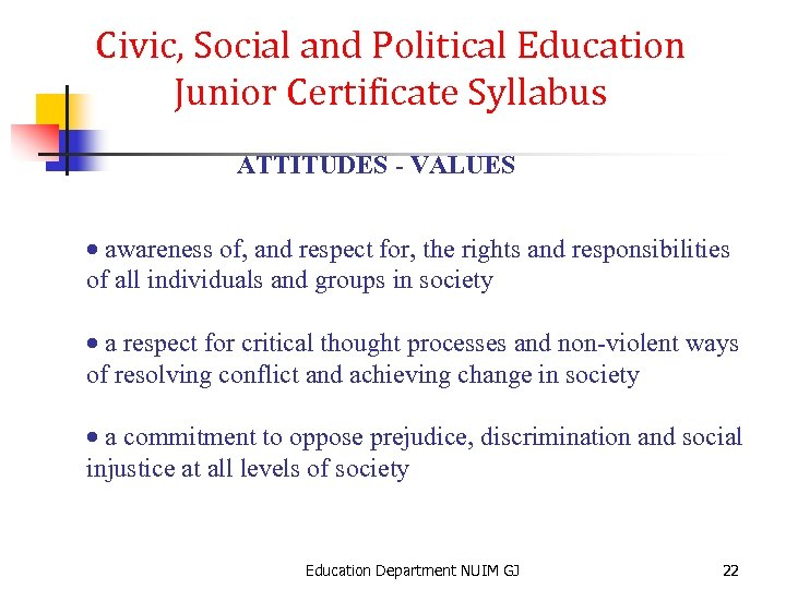 Civic, Social and Political Education Junior Certificate Syllabus ATTITUDES - VALUES · awareness of,