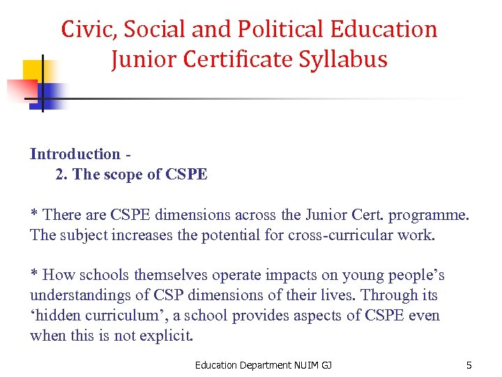 Civic, Social and Political Education Junior Certificate Syllabus Introduction 2. The scope of CSPE