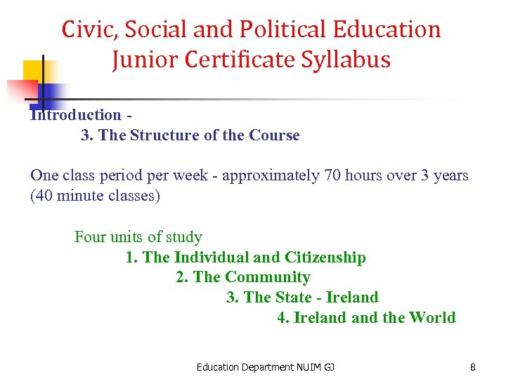 Civic, Social and Political Education Junior Certificate Syllabus Introduction 3. The Structure of the