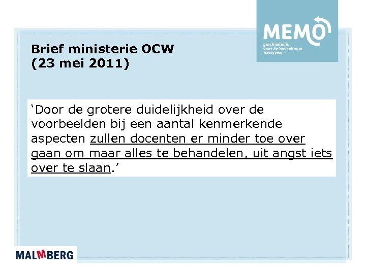 Brief ministerie OCW (23 mei 2011) 'Door de grotere duidelijkheid over de voorbeelden bij
