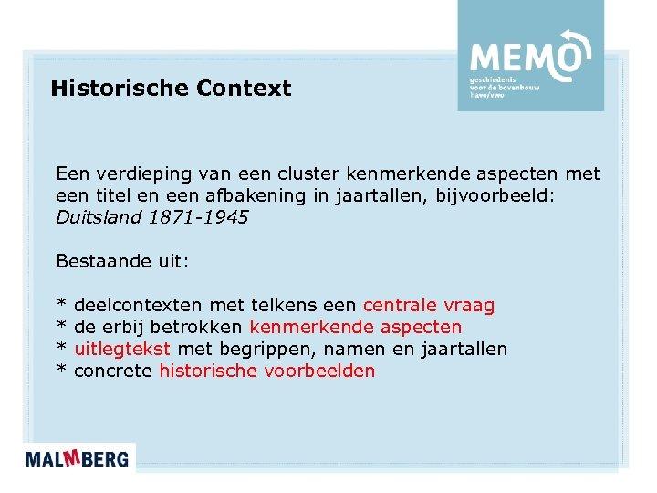 Historische Context Een verdieping van een cluster kenmerkende aspecten met een titel en een