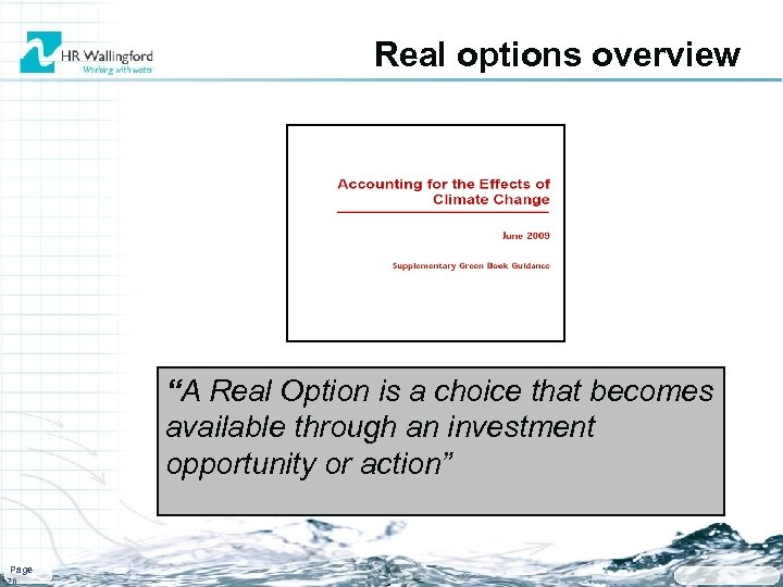 """Real options overview """"A Real Option is a choice that becomes available through an"""