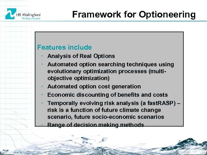 Framework for Optioneering Features include • Analysis of Real Options • Automated option searching