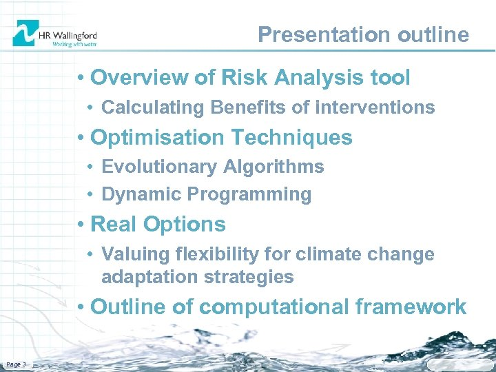 Presentation outline • Overview of Risk Analysis tool • Calculating Benefits of interventions •