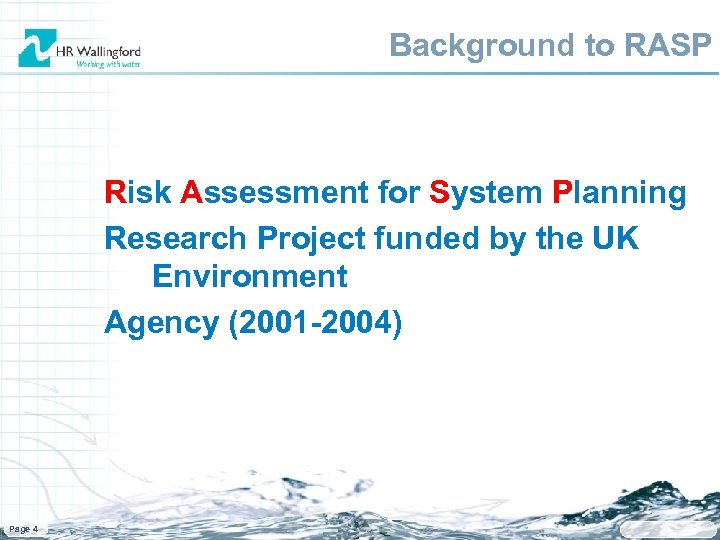 Background to RASP Risk Assessment for System Planning Research Project funded by the UK
