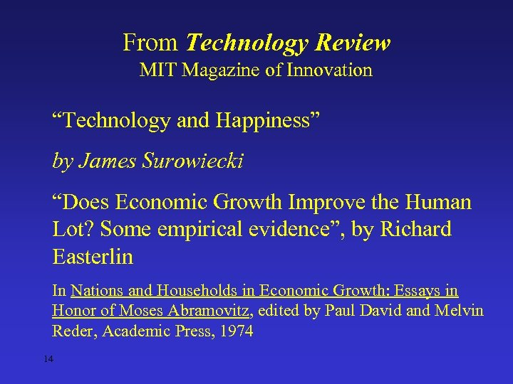 "From Technology Review MIT Magazine of Innovation ""Technology and Happiness"" by James Surowiecki ""Does"