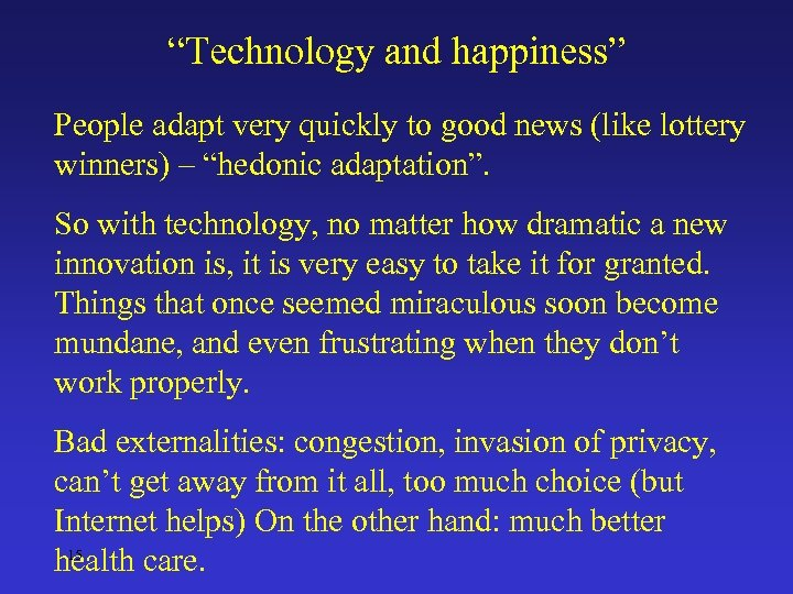 """Technology and happiness"" People adapt very quickly to good news (like lottery winners) –"