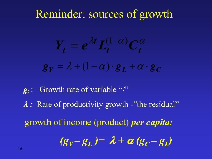"Reminder: sources of growth gi : Growth rate of variable ""i"" : Rate of"