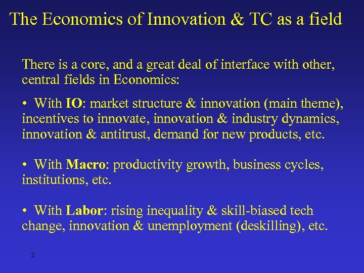 The Economics of Innovation & TC as a field There is a core, and