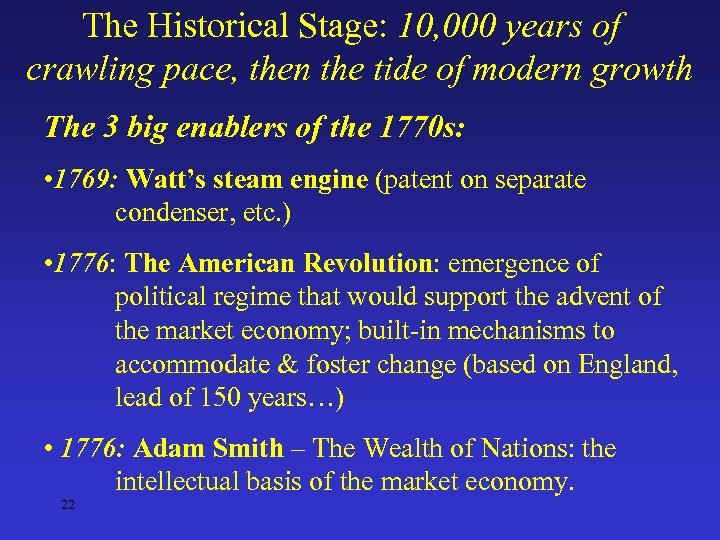 The Historical Stage: 10, 000 years of crawling pace, then the tide of modern