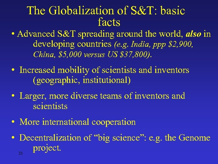 The Globalization of S&T: basic facts • Advanced S&T spreading around the world, also