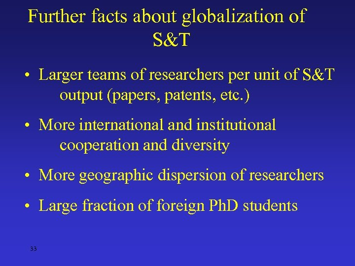 Further facts about globalization of S&T • Larger teams of researchers per unit of