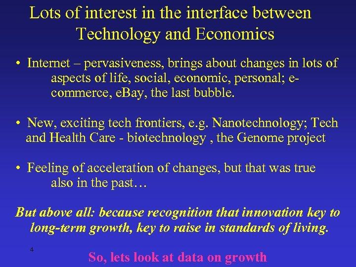 Lots of interest in the interface between Technology and Economics • Internet – pervasiveness,