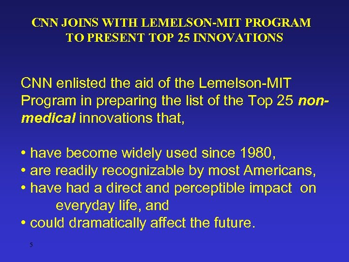 CNN JOINS WITH LEMELSON-MIT PROGRAM TO PRESENT TOP 25 INNOVATIONS CNN enlisted the aid