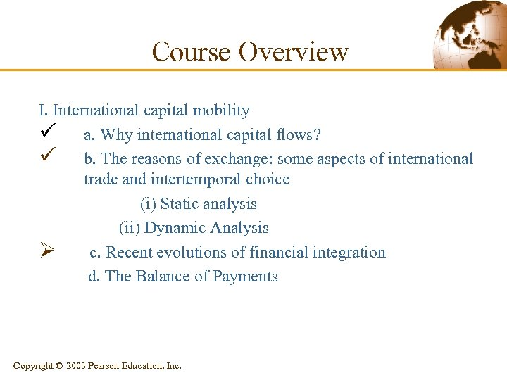 Course Overview I. International capital mobility ü a. Why international capital flows? ü b.