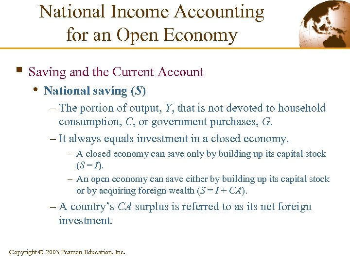 National Income Accounting for an Open Economy § Saving and the Current Account •