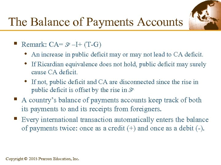 The Balance of Payments Accounts § Remark: CA= Sp –I+ (T-G) • An increase