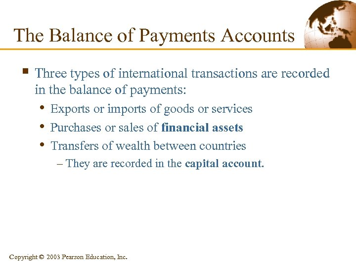 The Balance of Payments Accounts § Three types of international transactions are recorded in