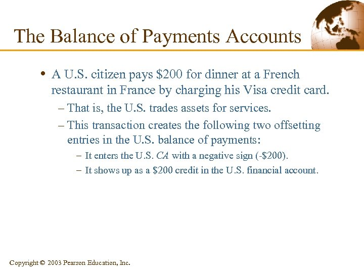 The Balance of Payments Accounts • A U. S. citizen pays $200 for dinner