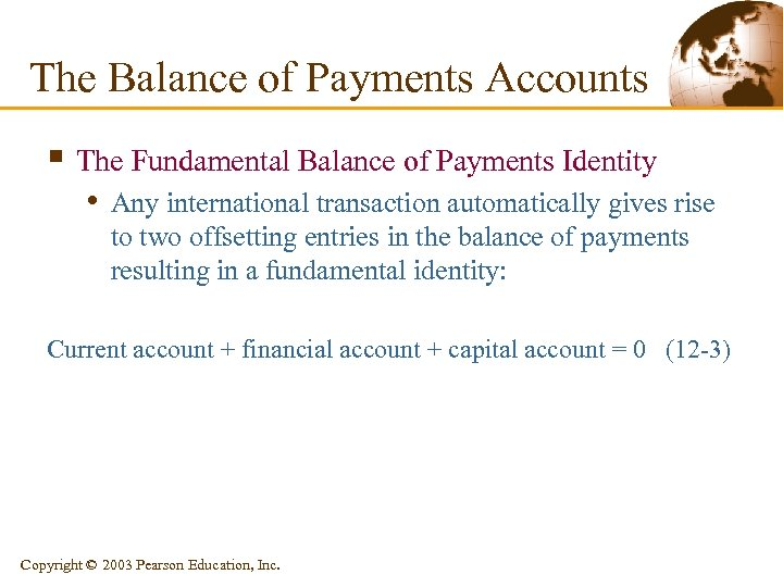 The Balance of Payments Accounts § The Fundamental Balance of Payments Identity • Any