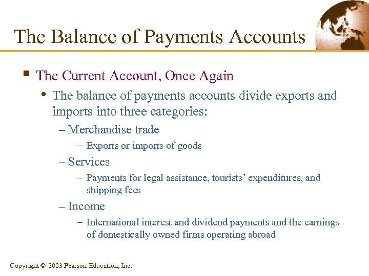 The Balance of Payments Accounts § The Current Account, Once Again • The balance