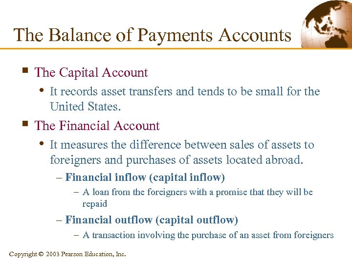The Balance of Payments Accounts § The Capital Account • It records asset transfers