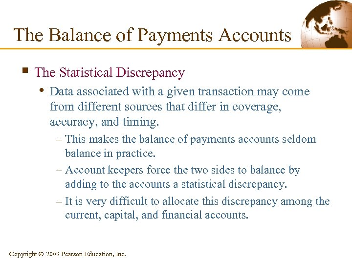 The Balance of Payments Accounts § The Statistical Discrepancy • Data associated with a