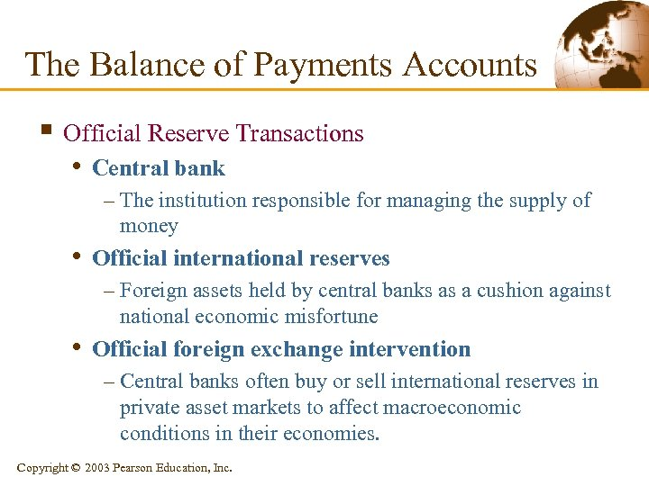 The Balance of Payments Accounts § Official Reserve Transactions • Central bank – The