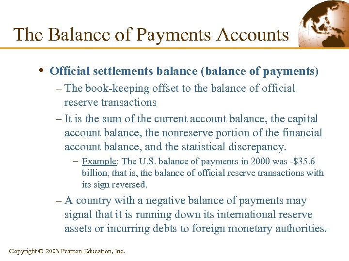 The Balance of Payments Accounts • Official settlements balance (balance of payments) – The