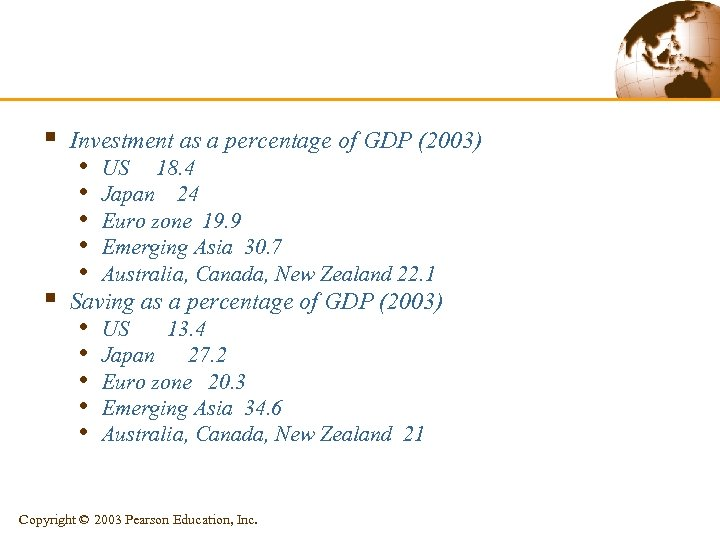 § § Investment as a percentage of GDP (2003) • • • US 18.