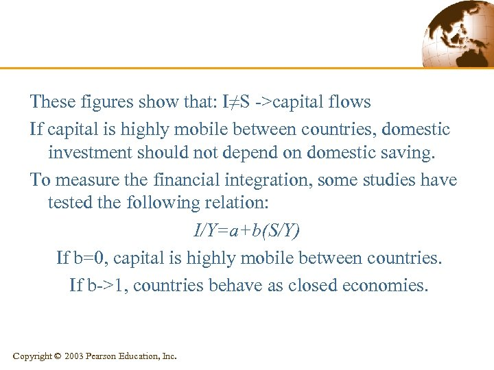 These figures show that: I≠S ->capital flows If capital is highly mobile between countries,