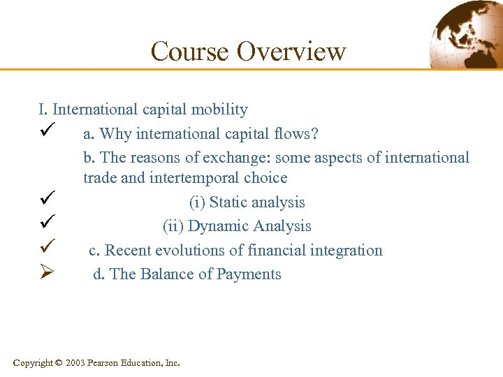 Course Overview I. International capital mobility ü a. Why international capital flows? b. The